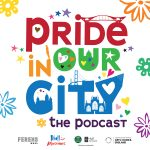 Pride in Our City - The Podcast, Episode 3