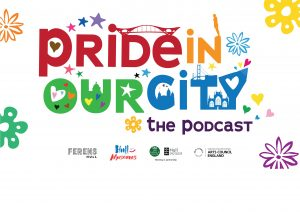 Pride In Our City – The Podcast, Episode 1
